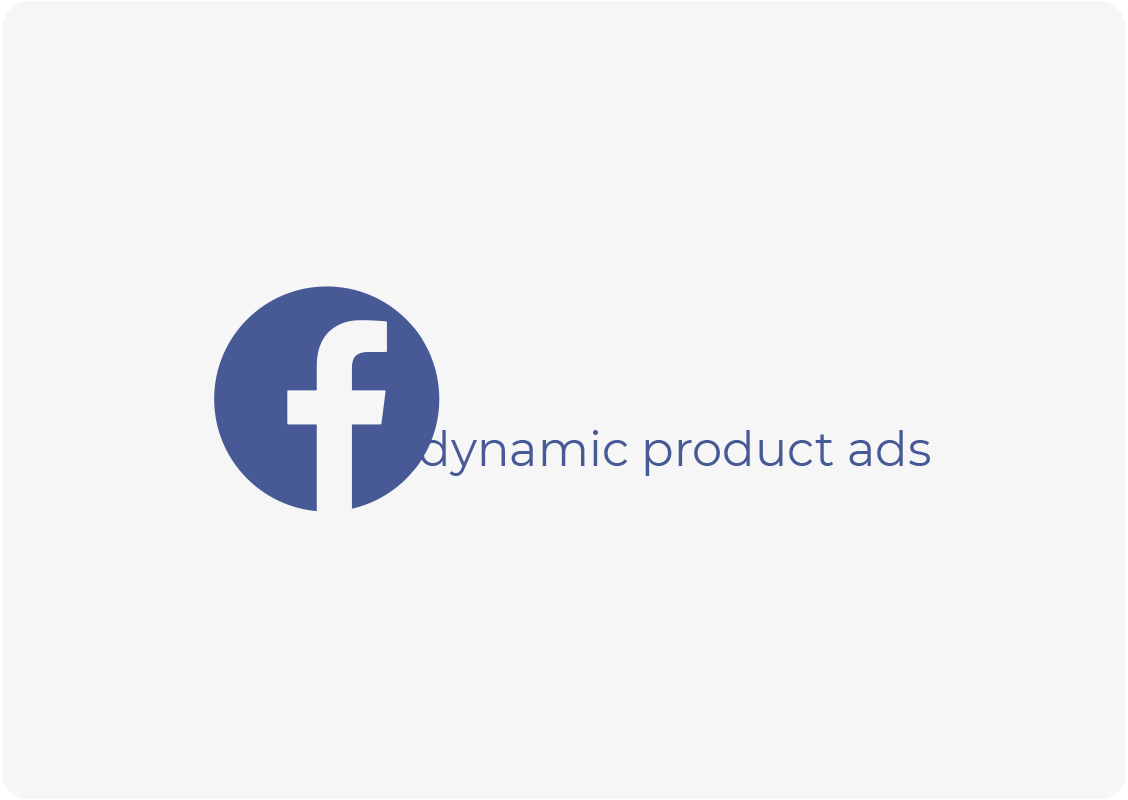 Dynamic Product Ads (DPA) (Facebook Ads)